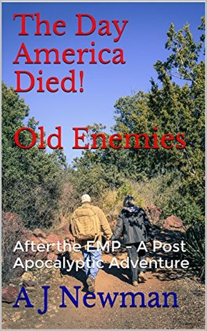 The Day America Died! Old Enemies