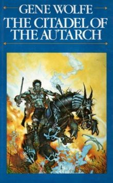 The Citadel Of The Autarch The Book Of The New Sun 4 By Gene Wolfe