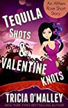 Tequila Shots & Valentine Knots (Althea Rose Mystery, #3.5)