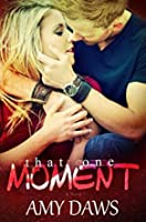 That One Moment (London Lovers #5) (Lost in London #2)
