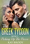 Picking Up The Pieces (The Greek Tycoon #9)