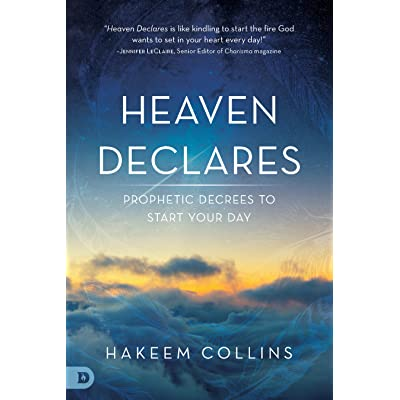 Heaven Declares: Prophetic Decrees to Start Your Day by
