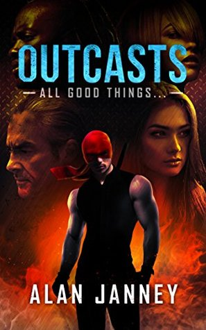 Outcasts: All good things    (The Outlaw Book 4) by Alan Janney