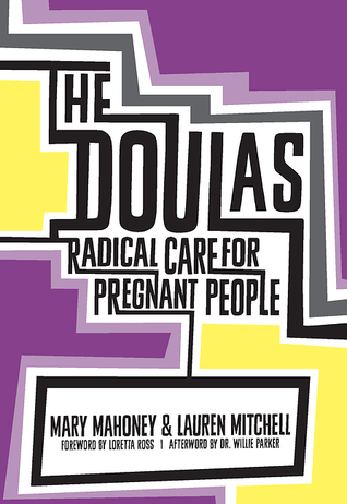 The Doulas: Radical Care for Pregnant People
