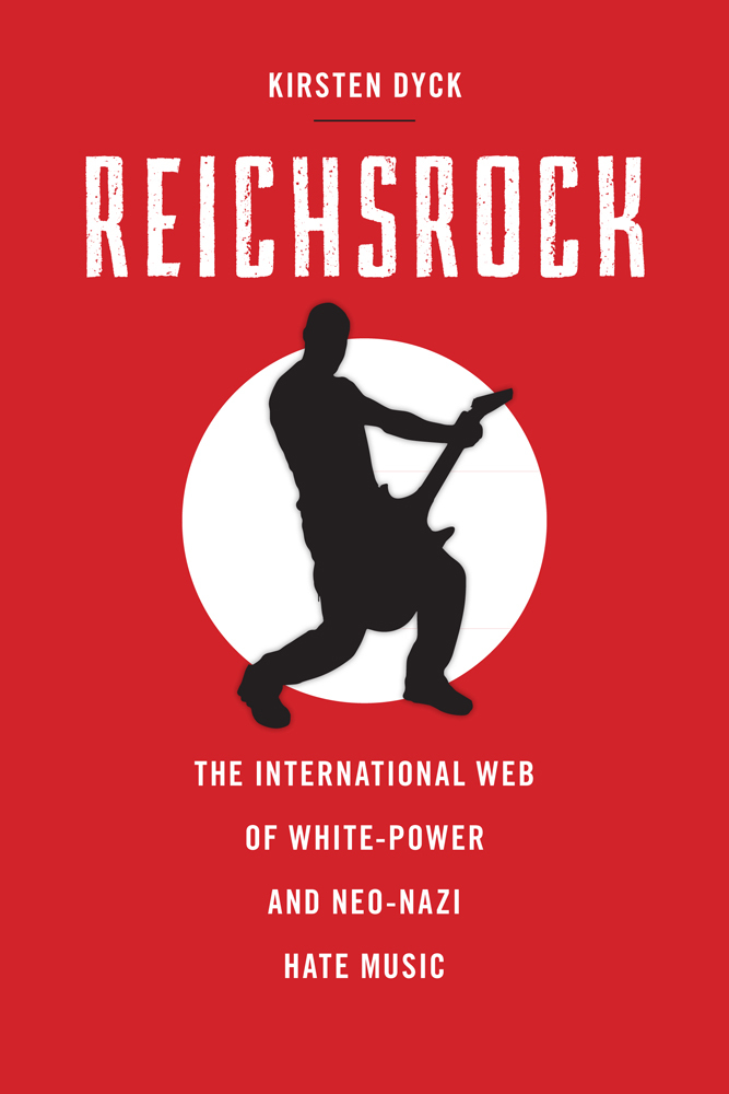 Reichsrock The International Web of White-Power and Neo-Nazi Hate Music