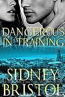 Dangerous in Training (Aegis Group, #2)
