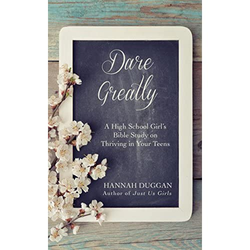 Dare Greatly: A High School Girl's Bible Study on Thriving