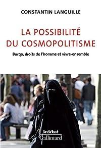 La possibilité du cosmopolitisme (Le Débat)