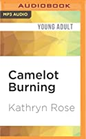 Camelot Burning: A Metal  Lace Novel