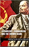 Technology, communism and the Brown Scare by Mencius Moldbug