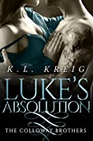 Luke's Absolution (The Colloway Brothers #3)