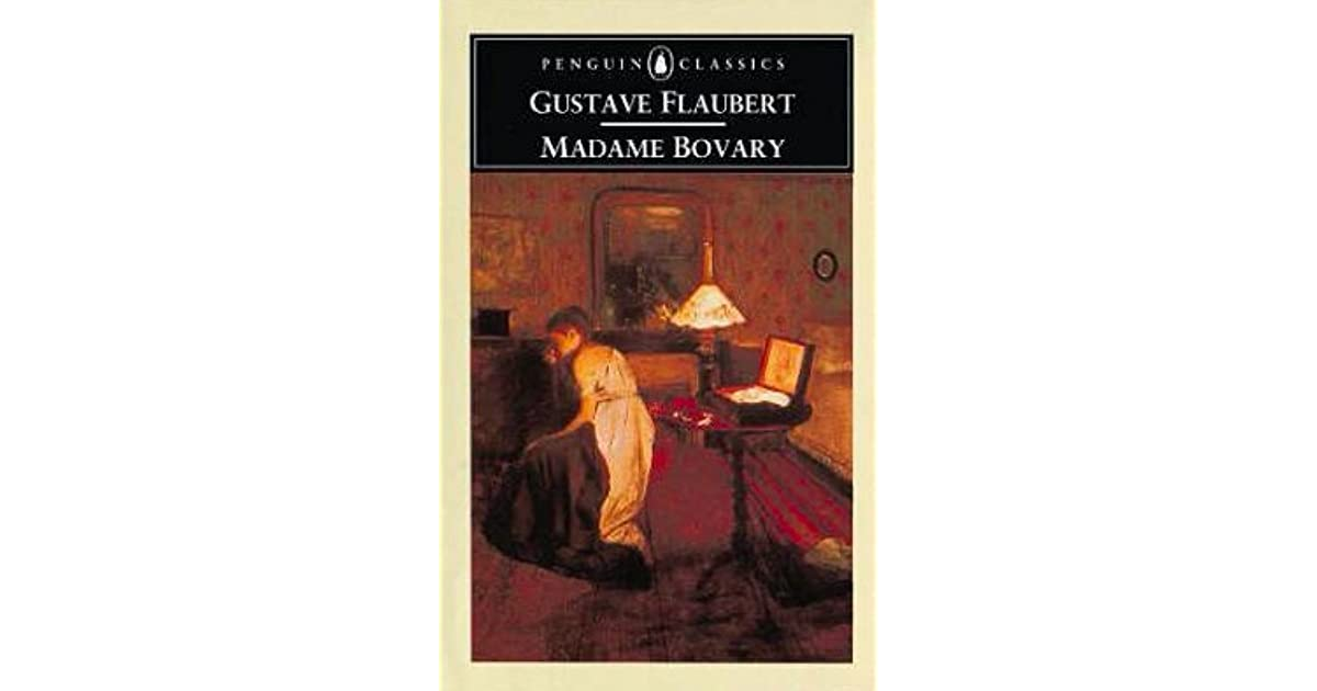 exploring the theme of fantasy in gustave flauberts madame bovary I read flaubert's parrot as barnes's clever homage to flaubert in the form of a rewrite of madame bovary (doctor's wife commits suicide after unsatisfactory adulterous liaisons), observes tony.