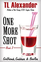 One More Shot (Girlfriends, Goddesses & Barflies, #1)
