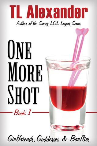 One More Shot (Girlfriends, Goddesses & Barflies, #1)