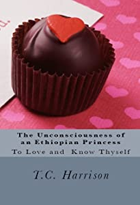 To Love and Know Thyself (The Unconsciousness of an Ethiopian Princess Trilogy, #2)