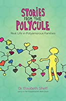 Stories From the Polycule: Real Life in Polyamorous Families