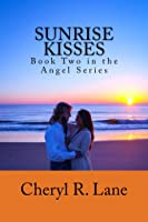 Sunrise Kisses (Angel Series, #2)