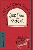 Deep Fried and Pickled