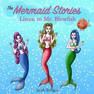 Books for Kids: The Mermaid Stories - Listen to Mr. Blowfish (Children's Books, Kids Books, Mermaid Books, Bedtime Stories For Kids)