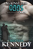 Against the Odds (Fighting to Survive Trilogy, #2)