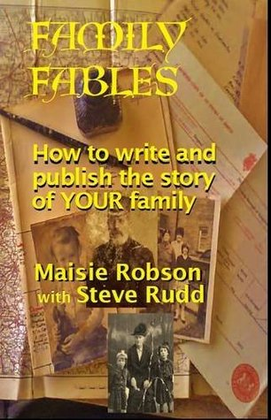Family Fables: How to Write and Publish the Story of Your Family