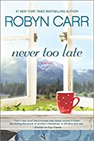Never Too Late: A Novel