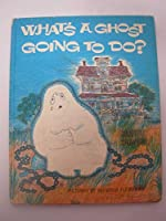 What's a ghost going to do?