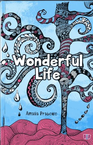 Wonderful Life by Amalia Prabowo