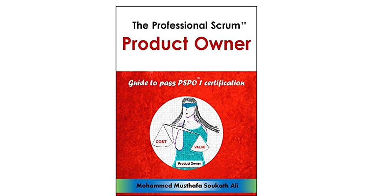 The Professional Scrum Product Owner Guide To Pass Pspo 1
