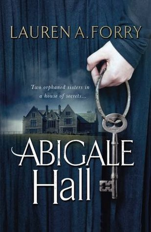 Abigale Hall by Lauren A. Forry