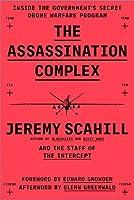 The Assassination Complex: Inside the Government's Secret Drone Warfare Program