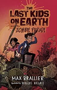 The Last Kids on Earth and the Zombie Parade (Last Kids on Earth, #2)