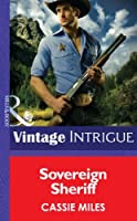 Sovereign Sheriff (Mills & Boon Intrigue) (Cowboys Royale, Book 5)