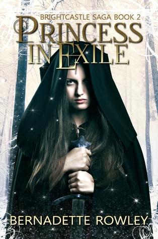 Princess in Exile-Brightcastle Saga Book 2 by Bernadette Rowley