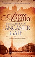 Treachery at Lancaster Gate (Thomas Pitt Mystery, Book 31): Anarchy and corruption stalk the streets of Victorian London