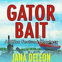 Gator Bait (Miss Fortune Mystery, #5)