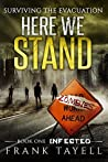 Infected (Surviving the Evacuation: Here We Stand, #1)