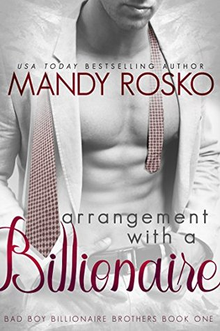 Arrangement With A Billionaire (Bad Boy Billionaire Brothers Book 1)