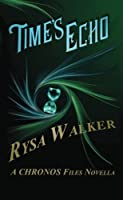 Time's Echo (The Chronos Files #1.5)