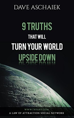 9 Truths That Will Turn Your World Upside Down