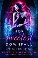 Her Sweetest Downfall (a Forever Girl novella)