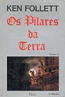 Os Pilares da Terra (Volume II)