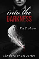 Into the Darkness (The Dark Angel #1)