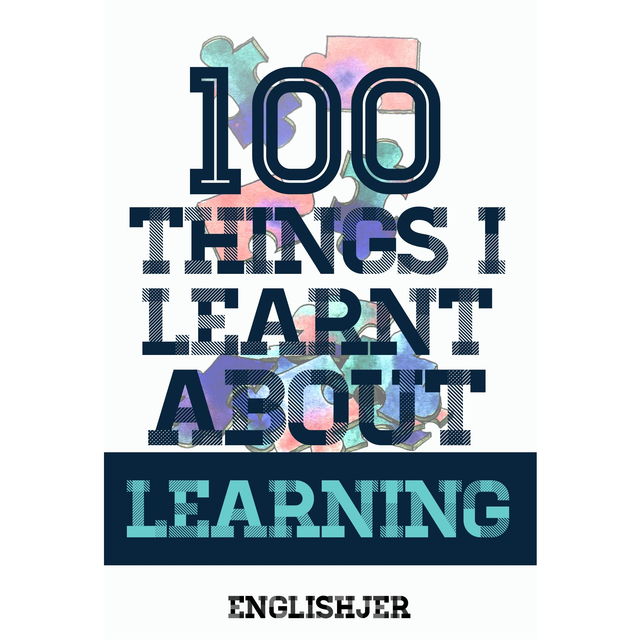 100 Things I Learnt About Learning By Abd Qayyum Jumadi
