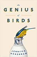 The Genius of Birds: The Intelligent Life of Birds