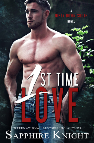 1st Time Love (Dirty Down South, #1)