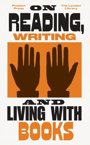 On Reading, Writing and Living with Books (Found on the Shelves)