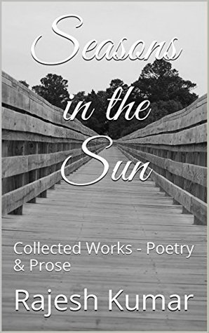 Seasons in the Sun: Collected Works - Poetry & Prose