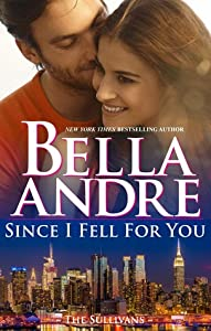 Since I Fell for You (New York Sullivans #2; The Sullivans #16)
