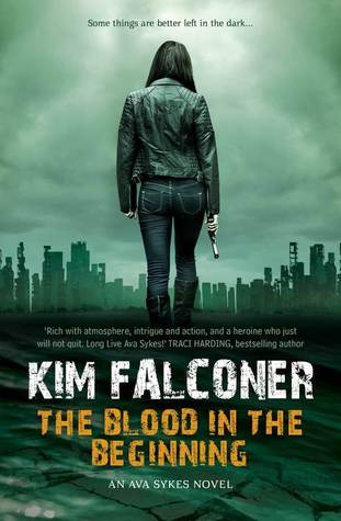 The Blood in the Beginning by Kim Falconer